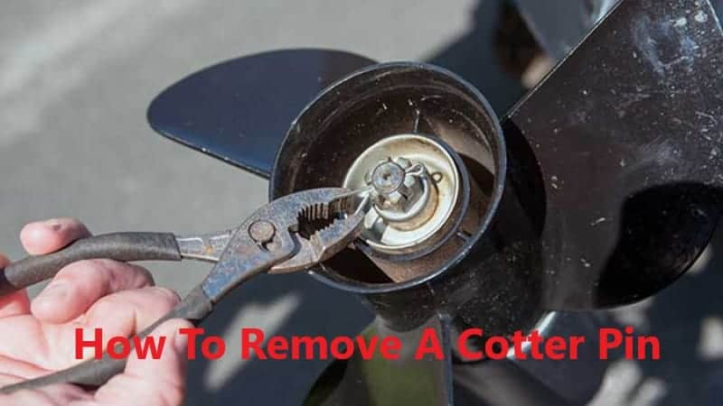 How To Remove A Cotter Pin