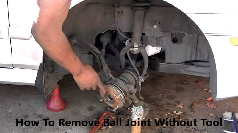how to remove upper ball joint without tool