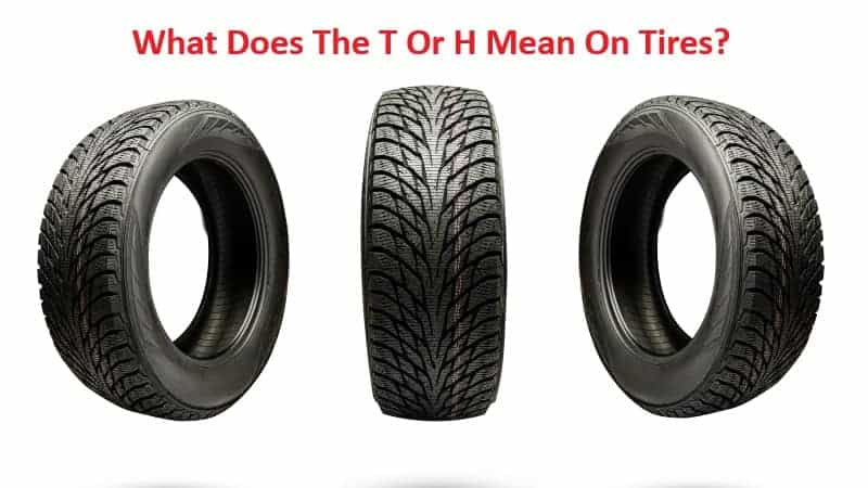 What Does The T Or H Mean On Tires